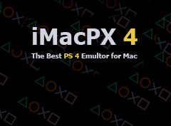 PS 4 (Playstation 4) Emulator for Mac (iMacPX 4) Download